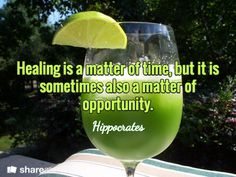 Healing is a matter of time, but it is sometimes also a matter of opportunity. / Hippocrates