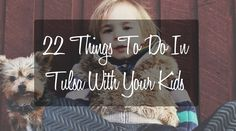 22 Fun Things To Do In Tulsa With Your Kids