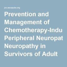 Prevention and Management of Chemotherapy-Induced Peripheral Neuropathy in Survivors of Adult Cancers: American Society of Clinical Oncology Clinical Practice Guideline