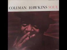 Coleman Hawkins - Soul (Full Album) 1960