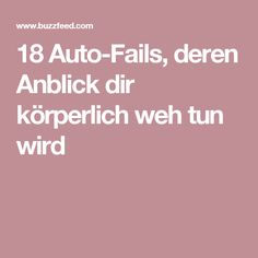 18 Auto-Fails, deren Anblick dir körperlich weh tun wird