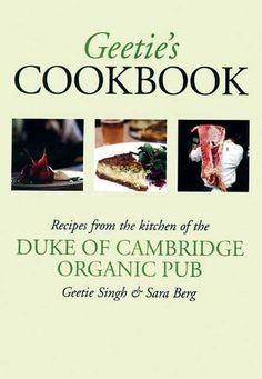 Geetie's Cookbook. Recipes from the Duke of Cambridge Organic Pub