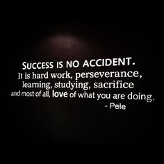 quote Pele success Thoughts, Success Jpeg, Accidents, Business Wisdom, Career Quotes, Hard Work, Favorite Quotes, Ins