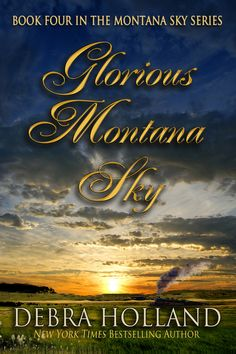 Glorious Montana Sky by Debra Holland