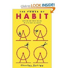 The Power of Habit: Why We Do What We Do in Life and Business [Hardcover] by  Charles Duhigg