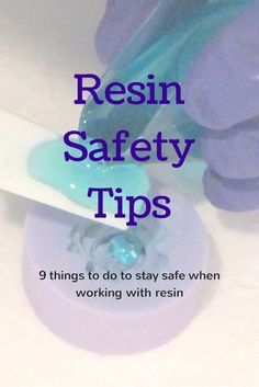 Resin Obsession blog: 9 things to do to make sure you stay safe when using resin