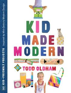 Kid Made Modern by Todd Oldham #Books #Kids #Crafts