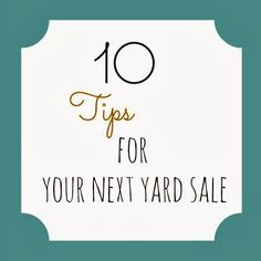 Real Inspired: 10 Tips For Your Next Yard Sale