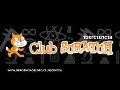 Club Scratch Iberoamericano. Empezando a usar Scratch II