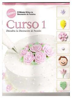 Descubra.la.decoracion.de.pasteles.curso.1.wilton.pdf.by.chuska