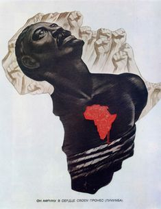 """""""He carried Africa in his heart (Lumumba)."""" The listicle's actual title is Astounding Soviet Propaganda Images Promoting Racial Equality""""; people are genuinely Astounded by this Communist Propaganda, Propaganda Art, Black Panther Party, Gaucho, Cover Design, African Map, Christian Artwork, Racial Equality, Black Cartoon"""