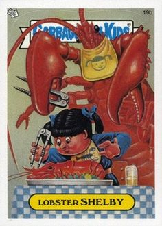 Lobster Shelby ~ Garbage Pail Kids