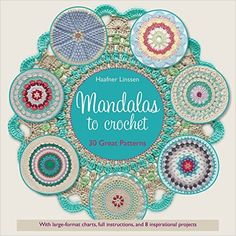 Mandalas to Crochet: 30 Great Patterns: Haafner Linssen: 9781250083050: Amazon.com: Books