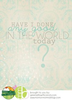 Mormon Mommy Blogs: Free Printable: Have I Done Any Good