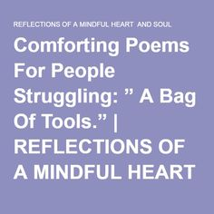 """Comforting Poems For People Struggling: """" A Bag Of Tools."""" 