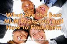 http://www.powertoolsformarketers.com/blog/what-are-the-best-mlm-prospects-and-how-to-find-them. What are the best MLM prospects and how to find them. Recruiting new members to your MLM business should be easy, if you're using the right tools. Click the link to read the full article on the best tool to find the best MLM prospects.