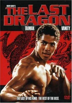 """The Last Dragon (1985) - Another one that my brother and I loved, """"sho'nuff."""" :)"""