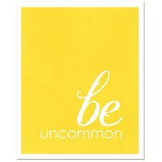 Graduation Typographic Poster Be Uncommon Inspirational Modern Art... ($15) ❤ liked on Polyvore featuring backgrounds, text, words, quotes, yellow, fillers, phrase and saying