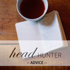 Head Hunter, Career Advice, How Are You Feeling, Told You So, Tips, Career Counseling, Counseling