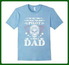 Mens I Love Being A Dad More Than Being A Pilot T Shirt Small Baby Blue - Relatives and family shirts (*Amazon Partner-Link)