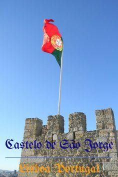 Visitando o Castelo de São Jorge em Lisboa   Destinos Por Onde Andei...