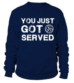 # You Just Got Served Funny Volleyball Sports T Shirt .  You Just Got Served - Funny Volleyball Sports T-Shirt