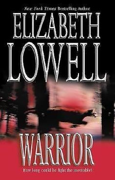 Warrior (MacKenzie-Blackthorn; Book 5) by Elizabeth Lowell (2002, Paperback)