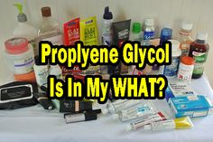 Propylene Glycol Is In My WHAT? PG is one of the main ingredients in antifreeze & it's in your Makeup, vitamins, Face Masks, lotions...