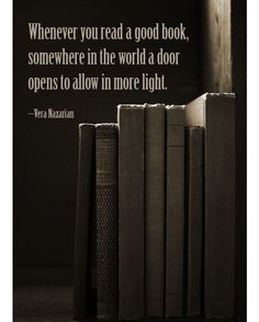 Whenever you read a good book somewhere in the world a door opens to allow in more light.  #Quote #QuoteOfTheDay #QuotesToLiveBy #QuotesOnLife #BookHugs #BooksThatMatter #BloomingTwigBooks #BloomingTwig #Books #Quotes #Motivation #Motivational #MotivationalQuotes #ThoughtOfTheDay #ThoughtForTheDay #love #photooftheday #amazing #igers #picoftheday #instagood #bestoftheday #instacool #instago #swag #colorful #20likes #instadaily #iphoneonly #style