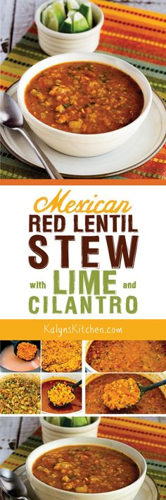 Lentils are a bit of a carb splurge for me, but I do LOVE this Mexican Red Lentil Stew with Lime and Cilantro. This is so tasty and easy to make! [found on KalynsKitchen.com] #MexicanRedLentilStew #RedLentilStew