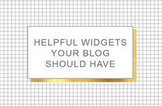 Love Grows Design Blog: On Blogging: Helpful Widgets Your Blog Should Have
