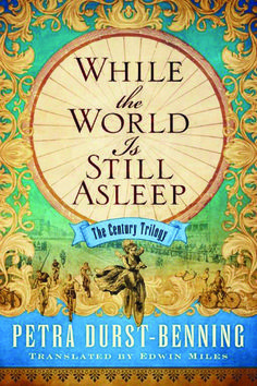 While the World Is Still Asleep by Petra Durst-Benning is the first book in The Century Trilogy. Take a look at my review. http://bibliophileandavidreader.blogspot.com/2016/06/while-world-is-still-asleep.html