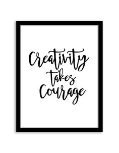 Download and print this free printable Creativity Take Courage wall art for your home or office!