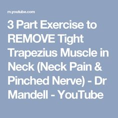 3 Part Exercise to REMOVE Tight Trapezius Muscle in Neck (Neck Pain & Pinched Nerve) - Dr Mandell - YouTube
