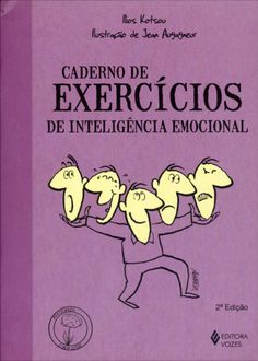 Caderno de Execícios – de Inteligência Emocional - 2ª Ed. 2011 Books To Buy, Books To Read, Good Books, My Books, Coaching, Read Later, Emotional Intelligence, Book Lists, Words Quotes
