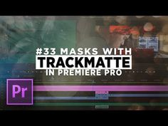 Masking with TRACKMATTE in Premiere Pro - YouTube