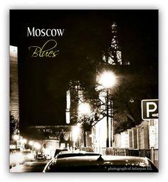 Блюз - Москва - Фотография - Город
