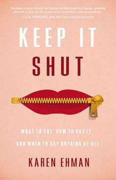 Review: Keep It Shut. Thank you Karen on behalf of women like us who gossip, never shut up, and who needed to hear what you had to say.