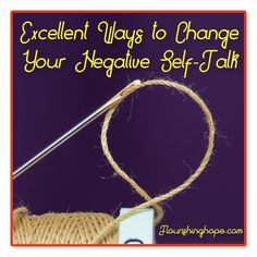 Excellent Ways to Change Your Negative Self-Talk