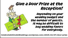 Give a Door Prize at the Reception Instead of Favors Budget Wedding, Wedding Blog, Wedding Favors, Door Prizes, News Articles, Grooms, Budgeting, Brides, Wordpress