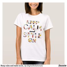 Keep calm and style on elegant, chic, and unique T-Shirt
