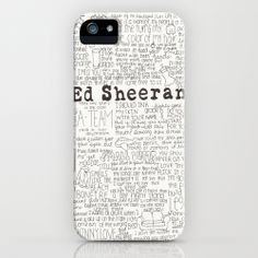 ed sheeran. iPhone Case by calm oceans™ | Society6 NEED THIS CASE!!!!!!!!!!!!!