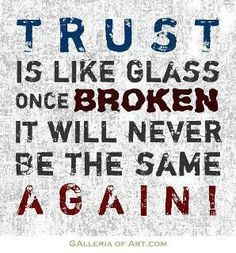 Trust is like glass. Once broken it will never be the same again! The best collection of quotes and sayings for every situation in life. Trust Quotes, Quotable Quotes, Words Quotes, Wise Words, Quotes To Live By, Me Quotes, Motivational Quotes, Funny Quotes, Inspirational Quotes