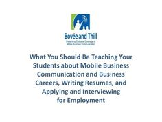Learn the essential points that should be taught to business communication and business writing students about mobile business communication and business careers, writing resumes, and applying and interviewing for employment. Powerpoint Program, Mobile Business, Business Writing, English Language, Textbook, Resume, Communication, Career, Interview