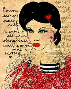 """To My Dearest Past Self / original illustration ART Print Hand SIGNED size 8 x 10. $20.00, via Etsy. """"nd she nothing all at once. She is not looking for revenge, or inflict pain - she just simply IS - she is cause and effect :-)"""""""
