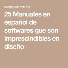 25 Manuales en español de softwares que son imprescindibles en diseño