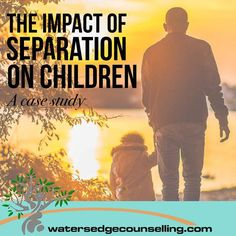 The Impact of Separation on Children: A case study