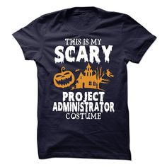 Awesome tee for Project Administrator - this my SCARY Project Administrator (Administrator Tshirts)