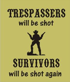 Stencil No Trespassing cowboy guns funny image and lettering combined are approx. 10 x 12 inches. $12.95, via Etsy.