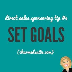Direct sales sponsoring tip #4 - Set goals. Click through to read all 20 tips!